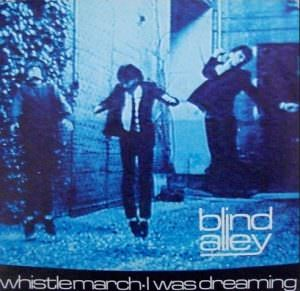 Blind Alley – I Was Dreaming