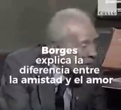 La Amistad Y El Amor Borges