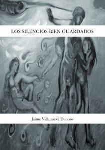 Jaime Villanueva Donoso silencios bien guardados poesia latino america cile cile amore romanzo cctm caracas