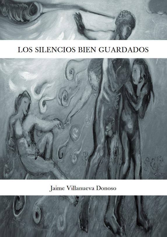 Jaime Villanueva Donoso amore romanzo silencios bien guardados poesia latino america cile cile amore romanzo cctm caracas