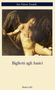 Biglietti agli amici pier Vittorio Tondelli amore poesia latino america italia gay arte cultura bellezza