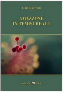 Loretta Emiri amazzonia cctm racconti brevi arte amore cultura italia brasile latino america indios
