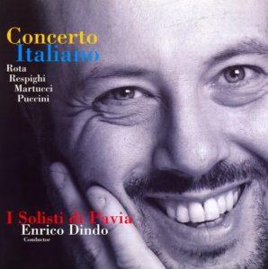 enrico dindo I Solisti di Pavia, Enrico Dindo Rota, Respighi, Martucci & Puccini: Concerto Italiano cctm musica arte amore cultura bellezza poesia italia latino america