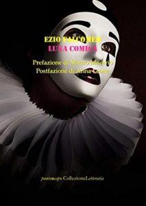 Ezio Falcomer Luna Comica poesia italia a noi piace leggere cctm